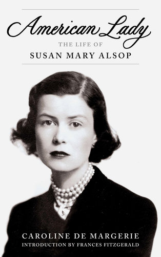 Caroline de Margerie's biography of Susan Mary Alsop