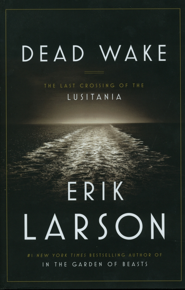 """""""This Horrible Crime Will Have to be Paid For"""": The Sinking of the LUSITANIA (1/6)"""